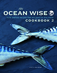 The Ocean Wise Cookbook 2