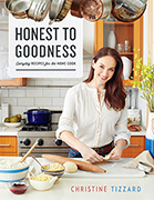 Honest to Goodness: Everyday Recipes for the Home Cook
