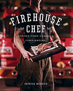 Firehouse Chef: Favourite Recipes from Canada's Firefighters